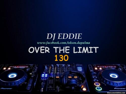 DJ Eddie Presents - Over The Limit Radio - Episode 130