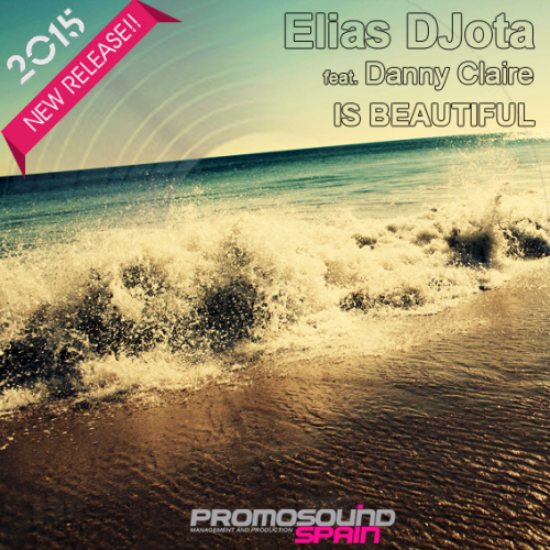 Is Beautiful (Original Mix) - Elias DJota feat. Danny Claire