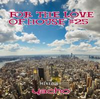 Yacho - For The Love Of House #25