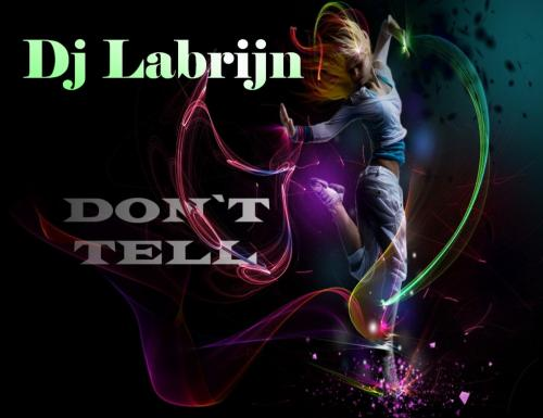 Dj Labrijn - Don't Tell