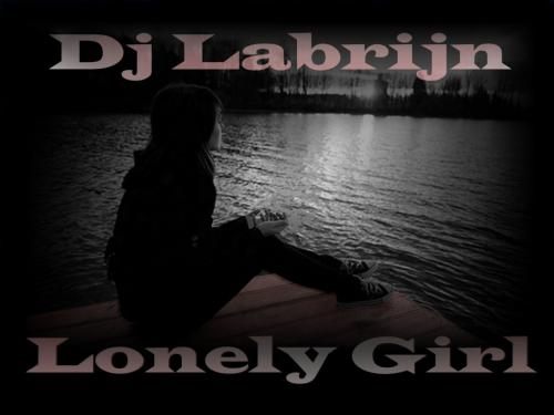 Dj Labrijn - Lonely Girl