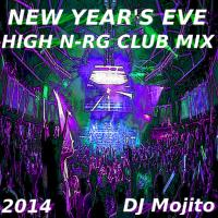 NEW YEARS EVE 2014 HIGH N-RG CLUB MIX