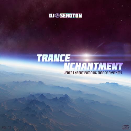 Trance Nchantment (Vol 12) - Upbeat Heart Pumping Trance Rhythms