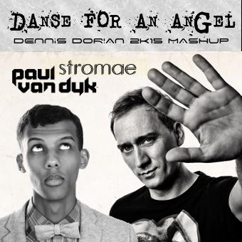 Paul van Dyk vs. Stromae - Danse For An Angel (Dennis Dorian 2K15 MashUp)
