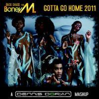 Duck Sauce vs. Boney M. - Gotta Go Home 2011 (Dorian's Radio Mashup)