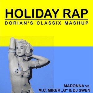 Madonna vs. MC Miker G & DJ Swen - Holiday Rap (Dorian's Classix MashUp)