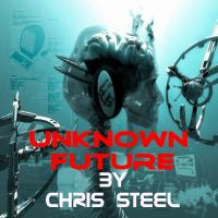 Chris Steel - Unknown Future