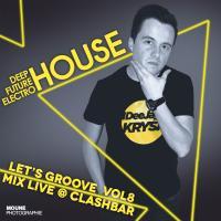 Let's groove Vol8 / Mix Live @ClashBar