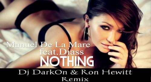 Manuel de la Mare feat Diass - Nothing (Dj Dark0n & Ron Hewitt Remix)