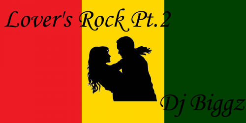 Lover's Rock 2k15 Pt.2