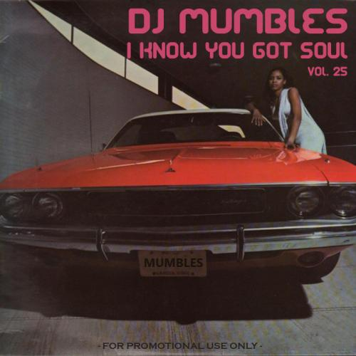 DJ Mumbles - I Know You Got Soul Vol. 25 (Soulful House)