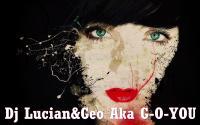 DJ LUCIAN & GEO Aka G - O - YOU