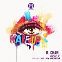 DJ Charl » Wake Up (Eddhi Cheq Heartistic ReMix)