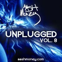 AASH MONEY UNPLUGGED VOL. 8
