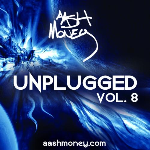 AASH MONEY UNPLUGGED VOL. 8