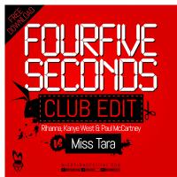 FourFiveSeconds Rihanna, Kanye West & Paul McCartney Vs Miss Tara Club Edit