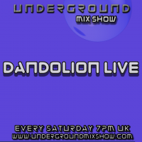 The Underground Mix Show - Dandolion Live 11th Apr 15