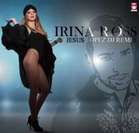 IRINA ROSS - Taragot (JESUS LOPEZ DJ Remix)