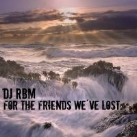 For The Friends We´ve Lost (Original Mix)