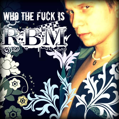 Who The Fuck Is RBM (Original Mix)