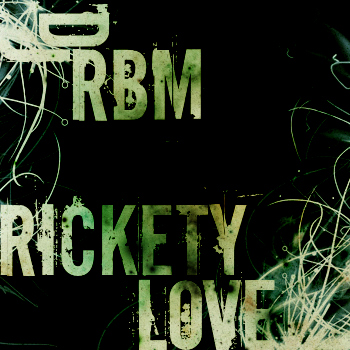 Rickety Love (RBM´s Alternative Mix)