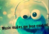 Music let me lose control
