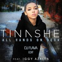 Tinashe feat. Iggy Azalea - All Hands On Deck ( DJ Flava Edit )