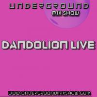The Underground Mix Show - Dandolion Live 18th Apr 15