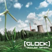 [Glock] - Newclear Genesis