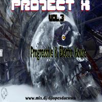 PROJECT X VOL.3 PROGRESSIVE & ELECTRO HOUSE