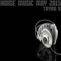 House Music May 2015 - Tryan B[House]