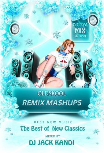 The Best of  New Classics And Remix Mashups MidTown 2015 reload The Oldskool