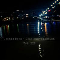 Cosmic Dope - Deep House Session Vol. XXI