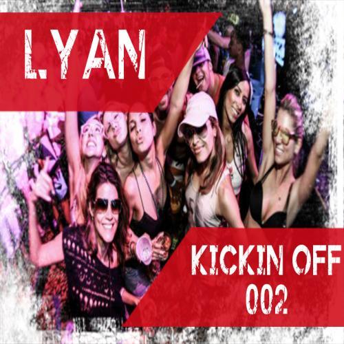 Lyan - Kickin Off Podcast 002