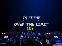 DJ Eddie Presents - Over The Limit Radio - Episode 152
