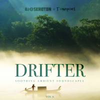 Drifter (Vol 6) - Soothing Ambient Soundscapes - with Tonepoet