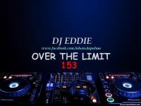 DJ Eddie Presents - Over The Limit Radio - Episode 153