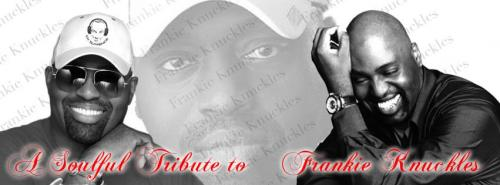 A Soulful TRIBUTE to Frankie Knuckles