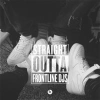Straight Outta Frontline Djs
