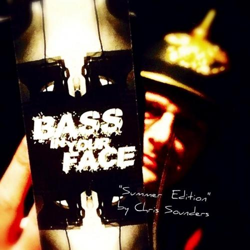 Bass In Your Face - Summer Edition 2015 by Chris Sounders