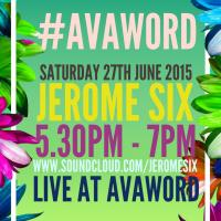 Jerome Six Live At #AvaWord : Cre8 Warehouse - 27.06.15