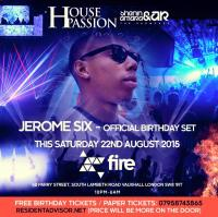Jerome Six Live At House Passion : Club Fire - 22.08.15