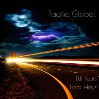 Pacific Global vol. 4 - D.R beats & DJ Lord Heyz