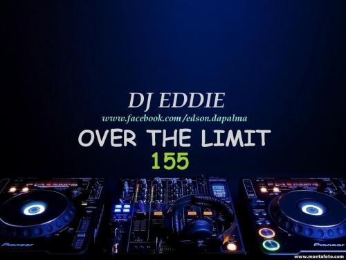 DJ Eddie Presents - Over the Limit - Episode 155