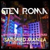 Showtek Vs. Sultan & Shepard - Satisfied Manila (Stev Roma Bootleg)