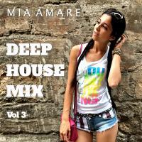 Mia Amare Deep House Mix 2015 Vol 3