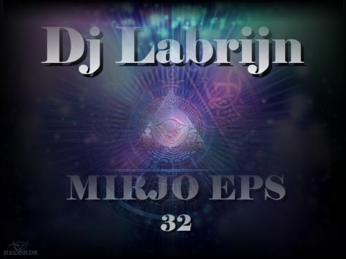 Dj Labrijn - Mirjo Eps 32