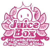 Juicebox Show #52 With Dogstare & Olaa