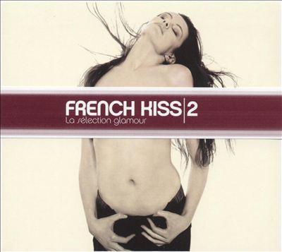 French Kiss 2 - La sélection glamour