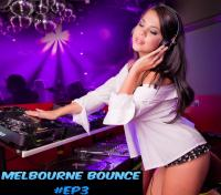 Electro & Dirty House Music 2015 -Melbourne Bounce Mix Ep.3